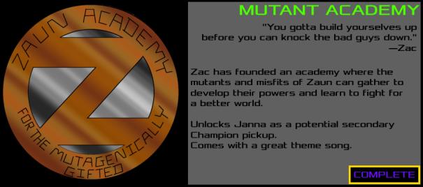 Zaun-MutantAcademy-Complete